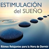 Estimulación del Sueño - Ritmos Relajantes para la Hora de Dormir, Sanar el Alma by Alma