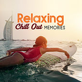 Relaxing Chill Out Memories – Summer Songs, Chill Out Music, Stress Relief, Peaceful Sounds by Electro Lounge All Stars