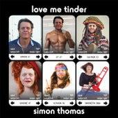 Love Me Tinder by Simon Thomas