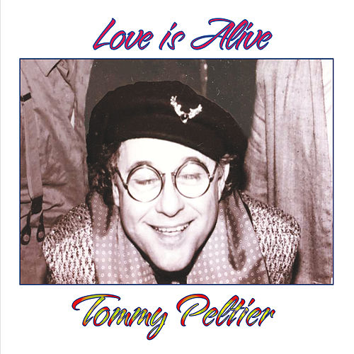 Love Is Alive by Tommy Peltier
