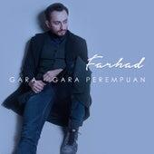 Gara - Gara Perempuan by FarHad