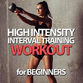 High Intensity Interval Training Workout for Beginners by Various Artists