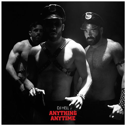 Anything, Anytime von DJ Hell