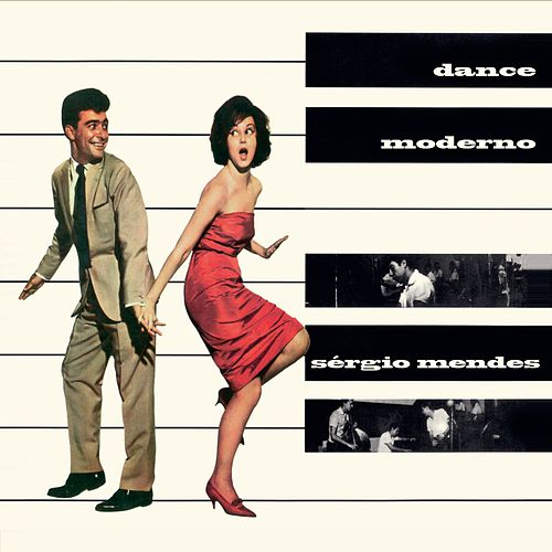 Dance Moderno (Bonus Track Version) by Sergio Mendes