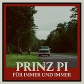 Für immer und immer by Prinz Pi
