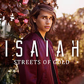 Streets of Gold by Isaiah