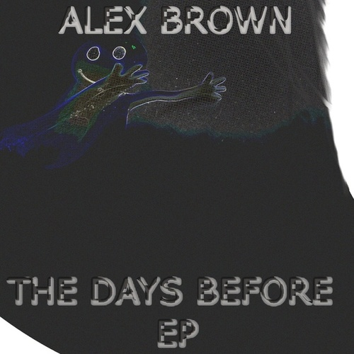 The Days Before by Alex Brown