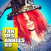 Fan des années 80 by Various Artists