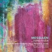 Messiaen: Poèmes pour Mi and 3 Petites liturgies de la Présence Divine by Various Artists