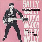 Sally Wally Woody Waddy Weedy Wally by Hasil Adkins