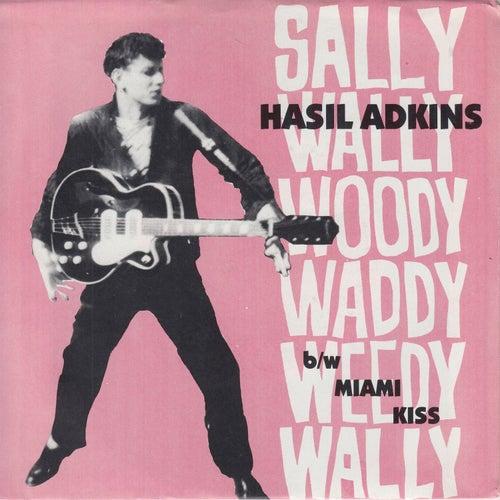 Sally Wally Woody Waddy Weedy Wally by Hasil Adkins
