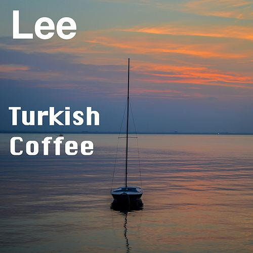 Turkish Coffee by Lee