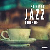 Summer Jazz Lounge, Vol. 1 (Smooth Nu Jazz Tunes) by Various Artists
