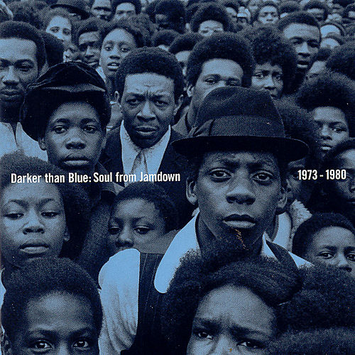 Play & Download Darker Than Blue: Soul From Jamdown 1973-77 by Various Artists | Napster