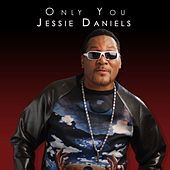 Only You by Jessie Daniels