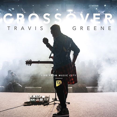 Crossover: Live From Music City by Travis Greene
