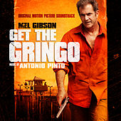 Get the Gringo (Original Motion Picture Soundtrack) by Various Artists