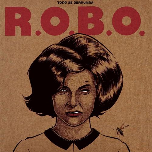 Todo Se Derrumba by Rob-O