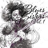 Blues Sisters, Vol. 1 by Various Artists