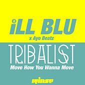 Tribalist (Move How You Wanna Move) by Ayo Beatz