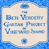Ben Verdery Guitar Project: On Vineyard Sound by Benjamin Verdery