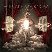 Take Me Home by For All We Know