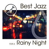 Best Jazz For a Rainy Night by Various Artists