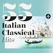 55 Italian Classical Hits by Various Artists