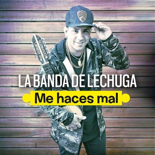 Me Haces Mal de La Banda De Lechuga