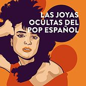 Las Joyas Ocultas Del Pop Español de Various Artists