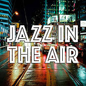Jazz In The Air de Various Artists