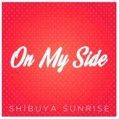 On My Side by Shibuya Sunrise