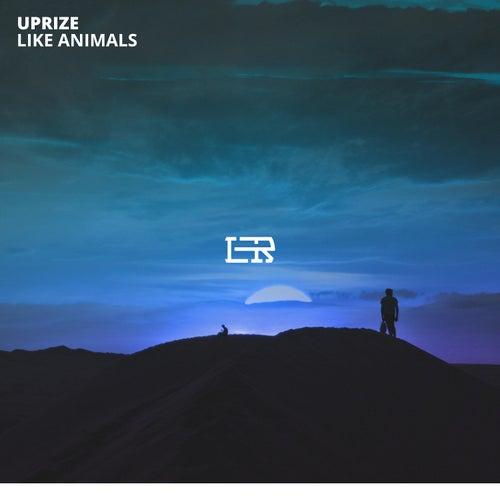 Like Animals by Uprize