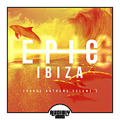 EPIC Ibiza - Trance Anthems, Vol. 2 by Various Artists