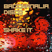 Bacchanalia Disco - Shake it (Mixed By Disco Van) by Various Artists