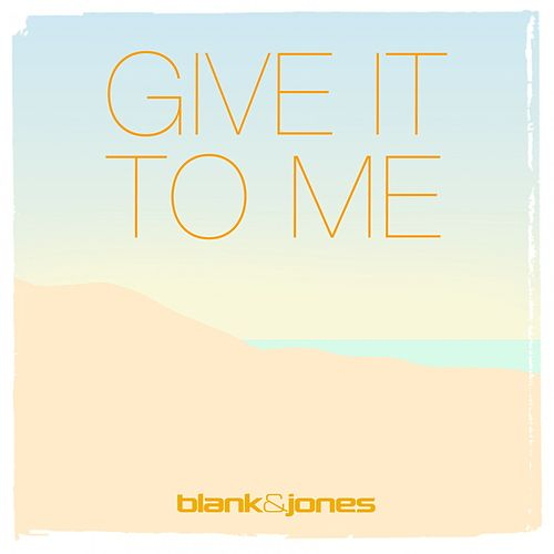 Give It to Me (Cassara Remix) by Blank & Jones