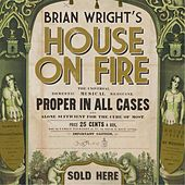 House on Fire by Brian Wright