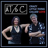 Crazy Little Thing Called Love by Adriana Teodoro-Dier A T / D C