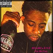 Belaire & R-n-B by Slim