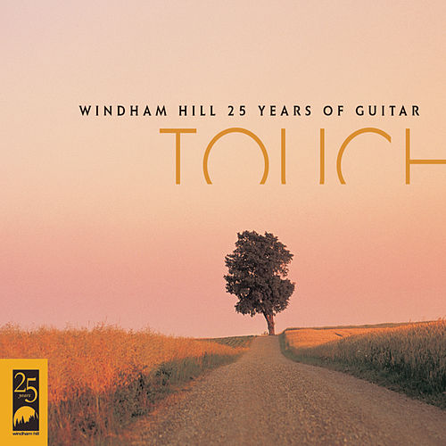 Touch: Windham Hill 25 Years Of Guitar by Various Artists