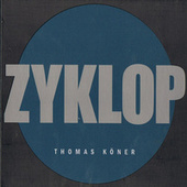 Play & Download Zyklop by Thomas Köner | Napster