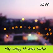 The Way It Was Said de The Zoo