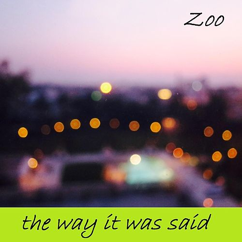 The Way It Was Said de The Zoo