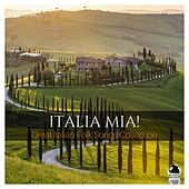 ITALIA MIA! Great Italian Folk Songs Collection by Various Artists