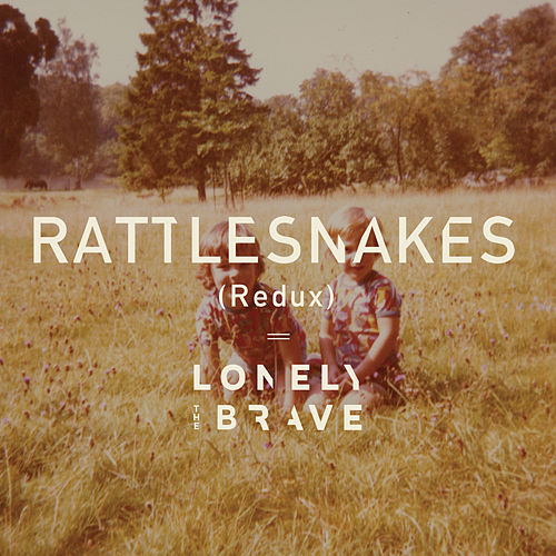 Rattlesnakes (Redux) by Lonely The Brave