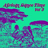 African Dance Time, Vol. 3 by Various Artists