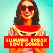Summer Break Love Songs by Various Artists