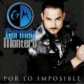 Por Lo Imposible by Germán Montero