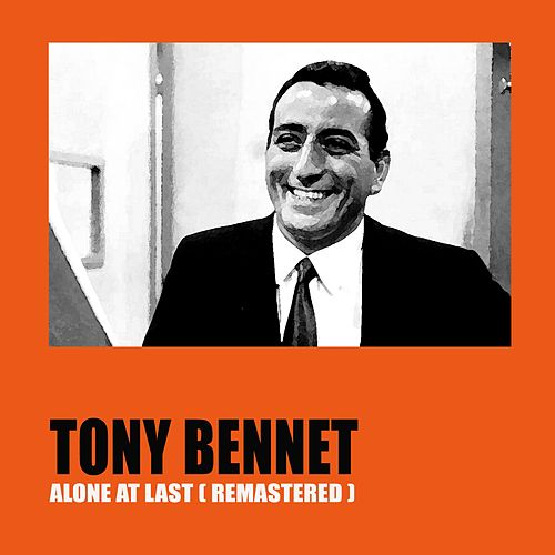 Alone At Last (Remastered) de Tony Bennett