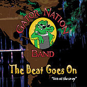 The Beat Goes On (Live) by Gator Nation Band
